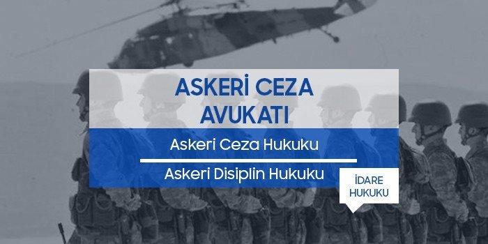 Askeri Ceza Hukuku ve Askeri Ceza Avukatı Ankara