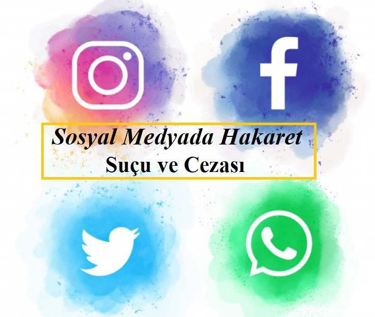 sosyal medyada hakaret sucu ve cezasi