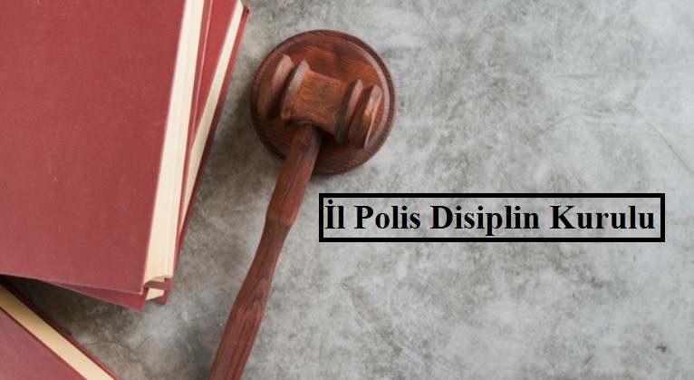 il polis disiplin kurulu kimlerden olusur