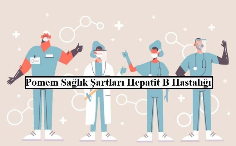 pomem saglik sartlari hepatit b engel mi