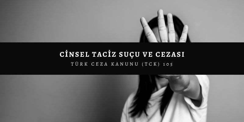 cinsel taciz sucu ve cezasi nedir