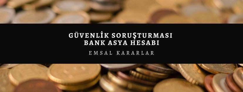 guvenlik sorusturmasi bank asya olumsuz