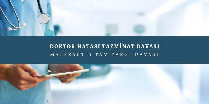 Doktor Hatası Tazminat Davası - Malpraktis Tam Yargı Davası