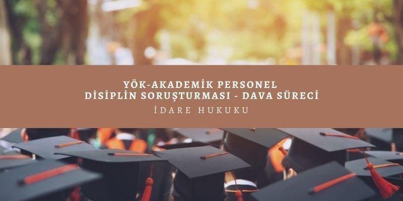 akademik personel disiplin sorusturmasi